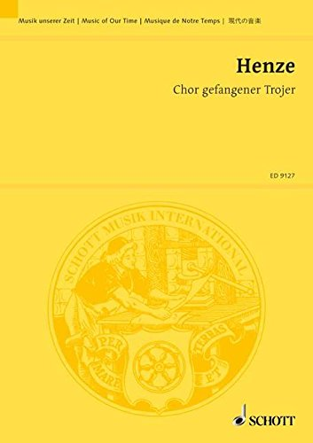 Book Cover Chor gefangener Trojer - Sinfonischer Satz aus Goethes 'Faust', II. Teil, 3. Akt - Music Of Our Time - choeur mixte et grand orchestre - Partition d'étude - ED 9127