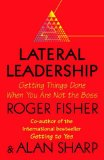 Book Cover Lateral Leadership: Getting Things Done When You're NOT the Boss