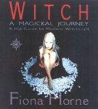 Book Cover Witch: A Magikal Journey- A Hip Guide to Modern Witchcraft