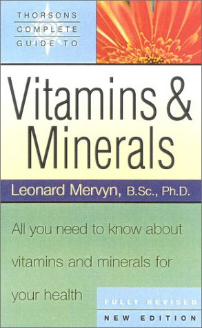 Book Cover Thorsons' Complete Guide to Vitamins and Minerals: All You Need to Know About Vitamins & Minerals For Your Health (Collins Crime)