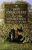 Book Cover Hot Chocolate for the Lover's Soul: 101 True Stories of Soul Mates