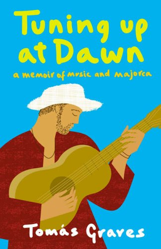 Book Cover Tuning Up at Dawn: A Memoir of Music and Majorca