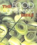 Book Cover Food Combining Bible: Your Complete Guide to Using the Hay Diet for Digestive Health and a Balanced Approach to Weight Loss