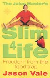 Book Cover The Juice Master's Slim 4 Life: Freedom from the Food Trap