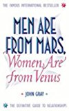 Book Cover Men are from Mars, Women are from Venus: AND How to Get What You Want in Your Relationships: A Practical Guide for Improving Communication and Getting What You Want in Your Relationships