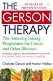 Book Cover The Gerson Therapy: The Amazing Juicing Programme for Cancer and Other Illnesses