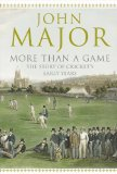 Book Cover More Than A Game: The Story of Cricket's Early Years