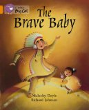 Book Cover The Brave Baby: Orange/Band 06 (Collins Big Cat)