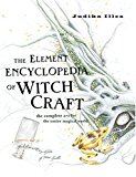 Book Cover The Element Encyclopedia of Witchcraft: The Complete A-Z for the Entire Magical World