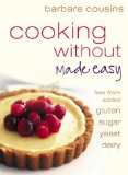 Book Cover Cooking Without Made Easy: Recipes Free from Added Gluten, Sugar, Yeast, and Dairy Produce