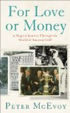 Book Cover For Love or Money: Inside the Professional Game Through the Eyes of a Leading Amateur Golfer