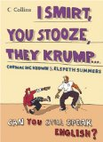 Book Cover Collins I Smirt, You Stooze, They Krump: Can You Still Speak English?