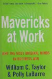Book Cover Mavericks at Work : Why the Most Original Minds in Business Win