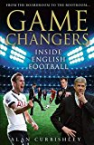 Book Cover Game Changers: Inside English Football: From the Boardroom to the Bootroom