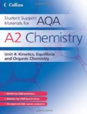 Book Cover A2 Chemistry Unit 4: Kinetics, Equilibria and Organic Chemistry (Student Support Materials for AQA)