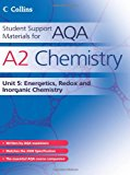 Book Cover A2 Chemistry Unit 5: Energetics, Redox and Inorganic Chemistry (Student Support Materials for AQA)
