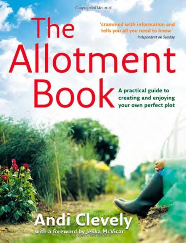 Book Cover The Allotment Book: A Practical Guide to Creating and Enjoying Your Own Perfect Plot