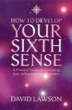 Book Cover How to Develop Your Sixth Sense: A Practical Guide to Developing Your Own Extraordinary Powers