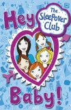 Book Cover The Sleepover Club: Hey Baby!