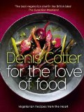 Book Cover For The Love of Food: Vegetarian Recipes from the Heart
