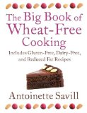 Book Cover The Big Book of Wheat-Free Cooking: Includes Gluten-Free, Dairy-Free, and Reduced Fat Recipes