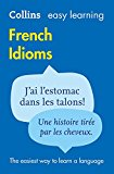 Book Cover Easy Learning French Idioms (Collins Easy Learning French) (French and English Edition)