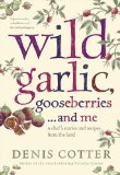 Book Cover Wild Garlic, Gooseberries and Me: A chef's stories and recipes from the land