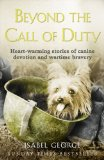 Book Cover Beyond the Call of Duty: Heart-warming stories of canine devotion and bravery