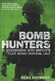 Book Cover Bomb Hunters: Life and Death Stories with Britain's Elite Bomb Disposal Unit in Afghanistan