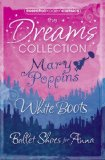 Book Cover Essential Modern Classics Dreams Collection: Mary Poppins / White Boots / Ballet Shoes for Anna