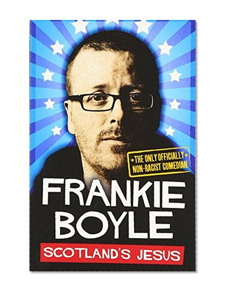 Book Cover Scotland's Jesus: The Only Officially Non-racist Comedian