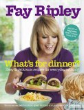 Book Cover What's for Dinner?: Easy and delicious recipes for everyday cooking