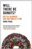Book Cover Will there be Donuts?: Better Business One Meeting at a Time