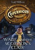 Book Cover Wade and the Scorpion's Claw (The Copernicus Legacy)