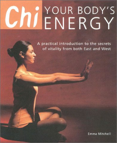 Book Cover Chi: Your Body's Energy- A Practical Introduction to the Secrets of Vitality from Both East and West