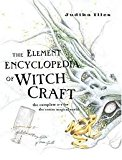 Book Cover The Element Encyclopedia of Witch Craft; The Complete A-Z for the Entire Magical World