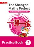 Book Cover Shanghai Maths – The Shanghai Maths Project Practice Book Year 1: For the English National Curriculum