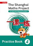 Book Cover Shanghai Maths – The Shanghai Maths Project Practice Book Year 4: For the English National Curriculum