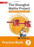 Book Cover Shanghai Maths – The Shanghai Maths Project Practice Book Year 5: For the English National Curriculum