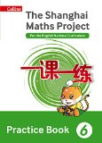 Book Cover Shanghai Maths – The Shanghai Maths Project Practice Book Year 6: For the English National Curriculum