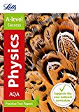 Book Cover Letts A-level Practice Test Papers - New 2015 Curriculum – AQA A-level Physics: Practice Test Papers