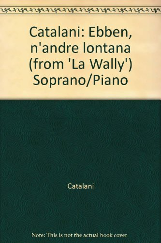 Book Cover Catalani: Ebben, n'andre lontana (from 'La Wally') Soprano/Piano