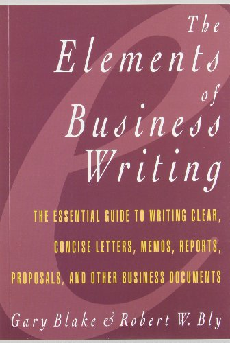 Book Cover Elements of Business Writing: A Guide to Writing Clear, Concise Letters, Mem