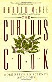 Book Cover The Curious Cook: More Kitchen Science and Lore