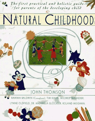 Book Cover Natural Childhood: The First Practical and Holistic Guide for Parents of the Developing Child