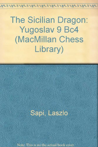 Book Cover The Sicilian Dragon: Yugoslav 9 Bc4 (MacMillan Chess Library)