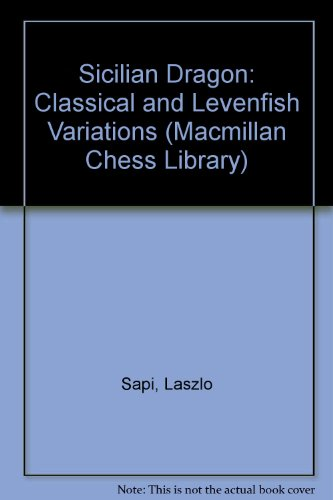 Book Cover Sicilian Dragon: Classical and Levenfish Variations (Macmillan Chess Library)