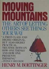 Book Cover Moving Mountains: the Art of Letting Others See Things Your Way