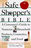 Book Cover The Safe Shopper's Bible: A Consumer's Guide to Nontoxic Household Products, Cosmetics, and Food