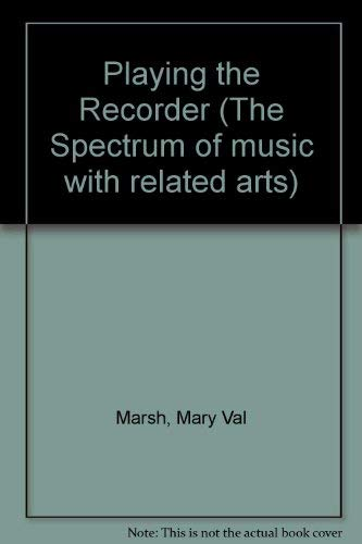Book Cover Playing the Recorder (The Spectrum of music with related arts)